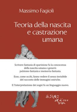 Teoria della nascita e castrazione umana, L'Asino d'oro edizioni, Rome, 2012